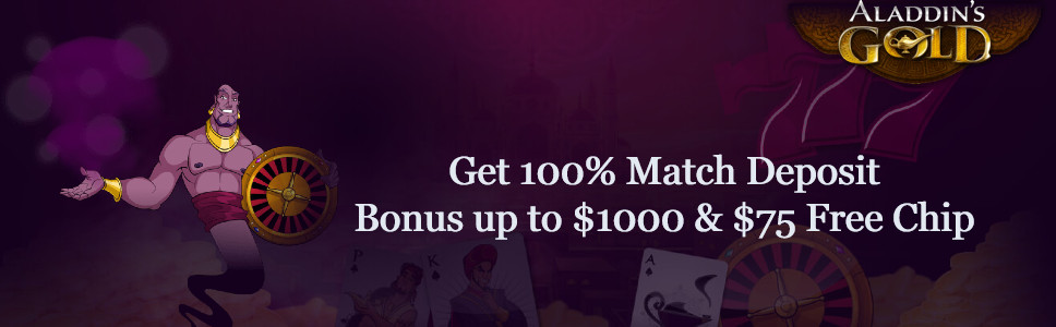 Aladdin S Gold Casino Welcome Bonus Up To 1000 75 Free Chip