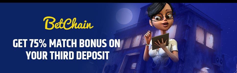 Betchain Casino 75 Match Bonus On Third Deposit