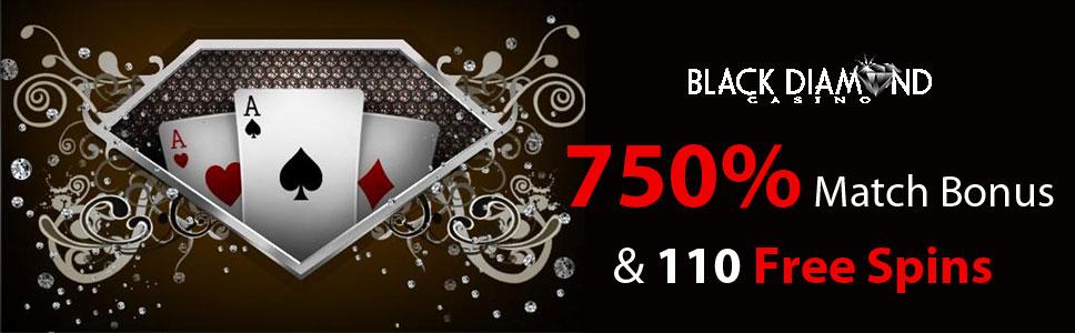 Black Diamond Casino 750 Match Bonus 110 Free Spins