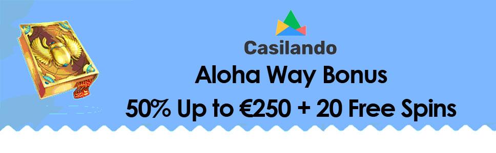 Casilando Casino Aloha Way Bonus Up To 250 20 Free Spins