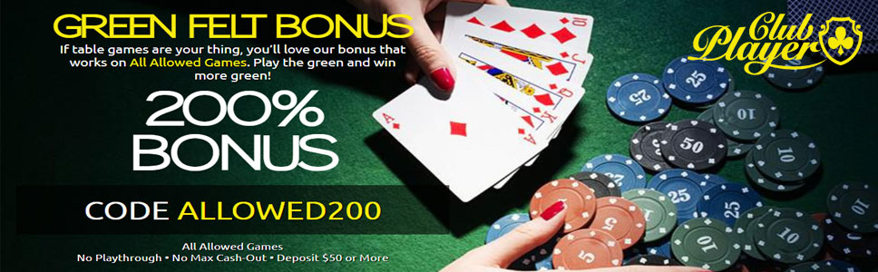 Club Player Casino Green Felt All Games Bonus Get 200 Bonus