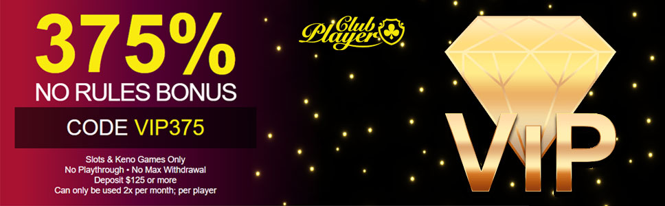 Club Player Casino Vip No Rules Bonus Get 375 Match