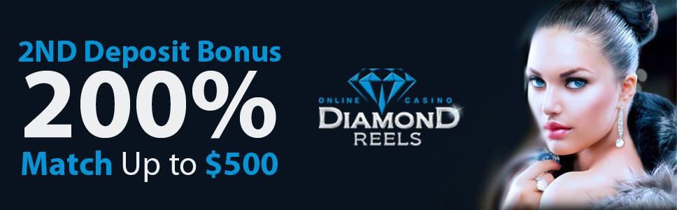 Diamond Reels Casino 2nd Deposit Bonus 200 Up To 500