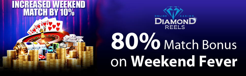Diamond Reels Casino Weekend Fever For Up To 80 Match Bonus