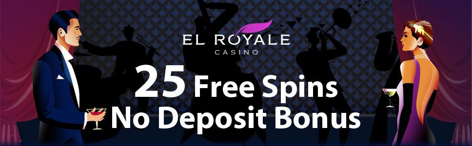 El Royale Casino No Deposit Bonus 25 Free Spins