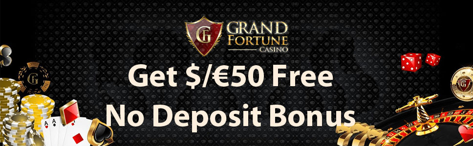 Grand Fortune Casino No Deposit Bonus 50 Free Money
