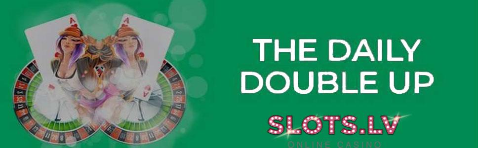 Slots.lv Casino The Daily Double Up Bonus