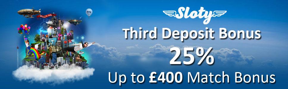 Sloty Casino Third Deposit 25% Up to £400 Match Bonus