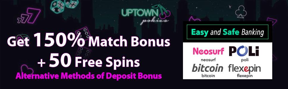 Uptown Pokies Casino Deposit Offer Match Bonus Free Spins
