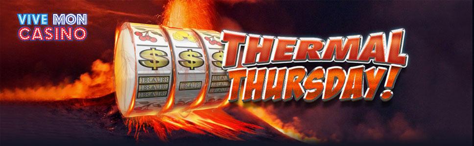 Vive Mon Casino Thermal Thursday Bonus